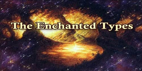 The Enchanted Types