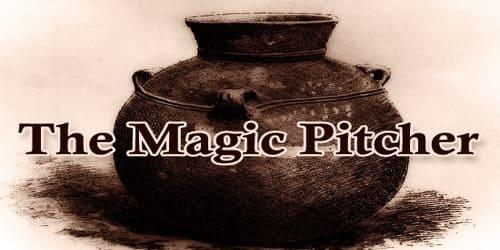 The Magic Pitcher