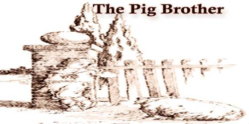 The Pig Brother