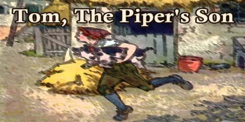 Tom, The Piper's Son