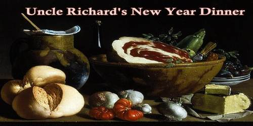 Uncle Richard's New Year Dinner