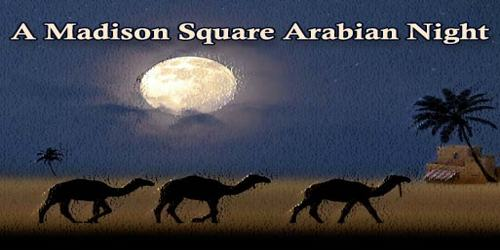 A Madison Square Arabian Night