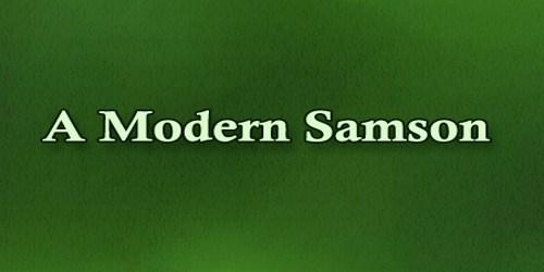 A Modern Samson