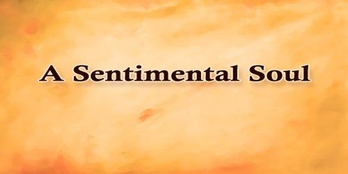A Sentimental Soul