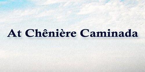 At Chênière Caminada