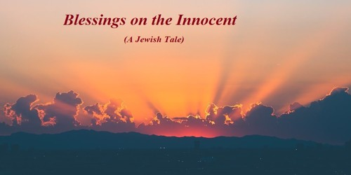 Blessings on the Innocent (A Jewish Tale)