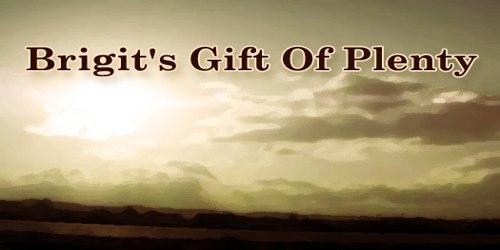 Brigit's Gift Of Plenty