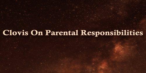 Clovis On Parental Responsibilities