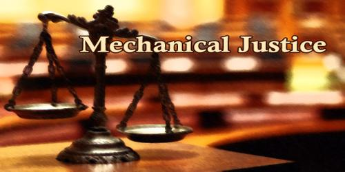 Mechanical Justice