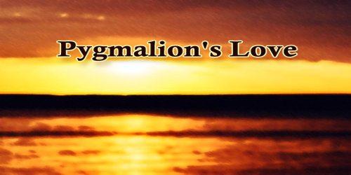 Pygmalion's Love