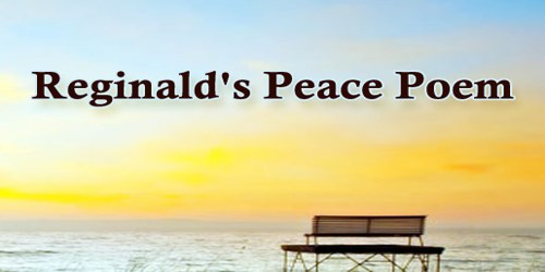 Reginald's Peace Poem