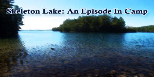 Skeleton Lake: An Episode In Camp