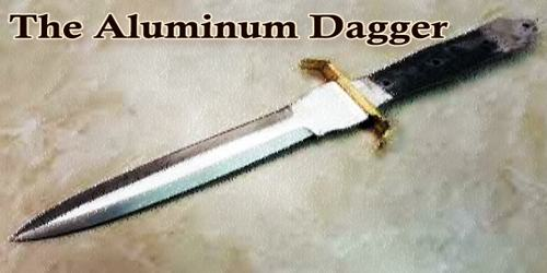 The Aluminum Dagger