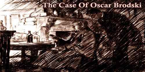 The Case Of Oscar Brodski