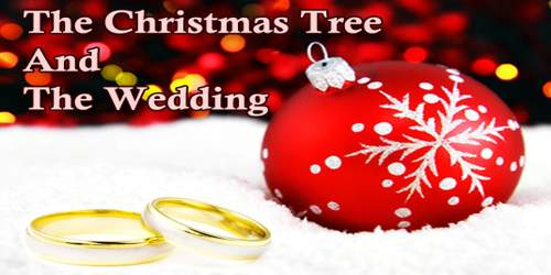 The Christmas Tree And The Wedding
