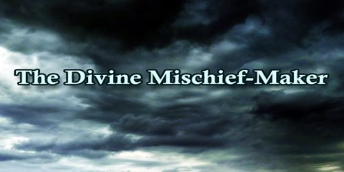 The Divine Mischief-Maker