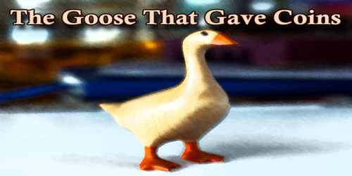 The Goose That Gave Coins