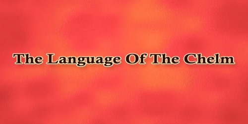 The Language Of The Chelm