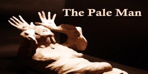 The Pale Man