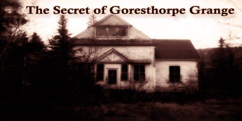 The Secret Of Goresthorpe Grange