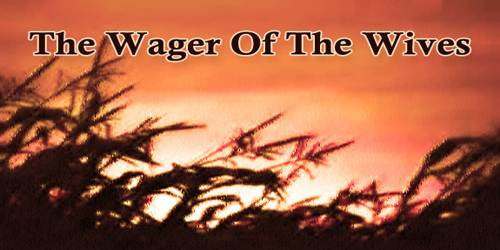 The Wager Of The Wives