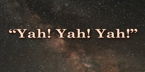 """""""Yah! Yah! Yah!"""""""