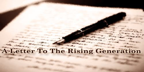 A Letter To The Rising Generation