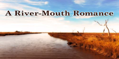 A River-Mouth Romance