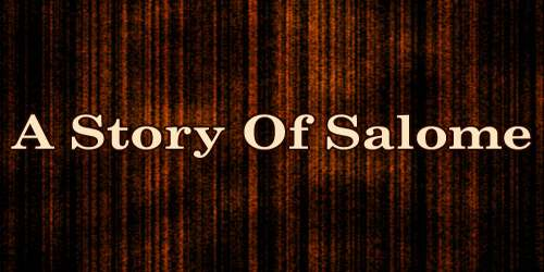 A Story Of Salome