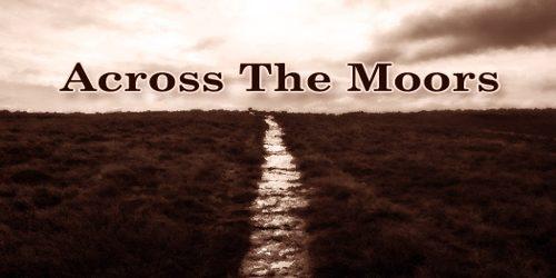 Across The Moors