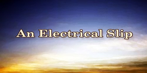 An Electrical Slip