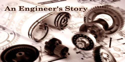 An Engineer's Story