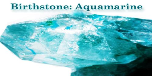 Birthstone: Aquamarine