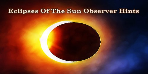 Eclipses Of The Sun Observer Hints