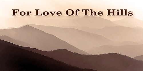For Love Of The Hills