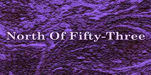 North Of Fifty-Three