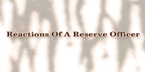 Reactions Of A Reserve Officer