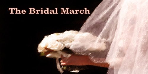 The Bridal March
