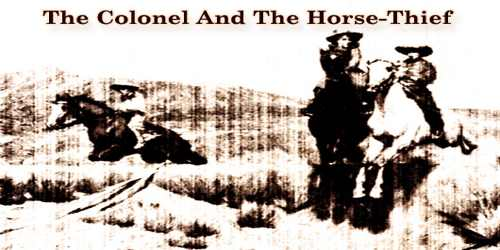 The Colonel And The Horse-Thief