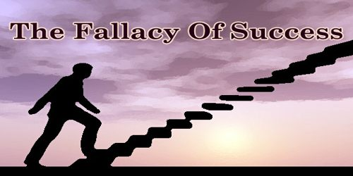 The Fallacy Of Success