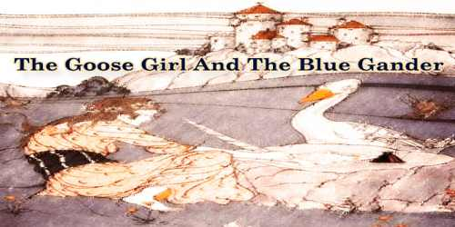 The Goose Girl And The Blue Gander