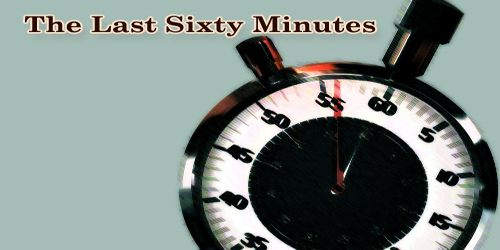 The Last Sixty Minutes