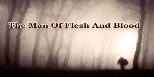 The Man Of Flesh And Blood