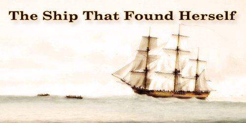 The Ship That Found Herself