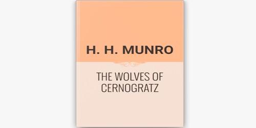 The Wolves of Cernogatz by H.H. Munro (SAKI)