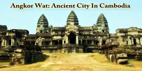 Angkor Wat: Ancient City In Cambodia