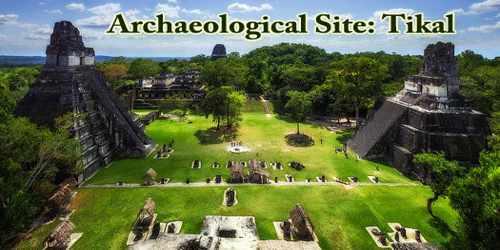 Archaeological Site: Tikal