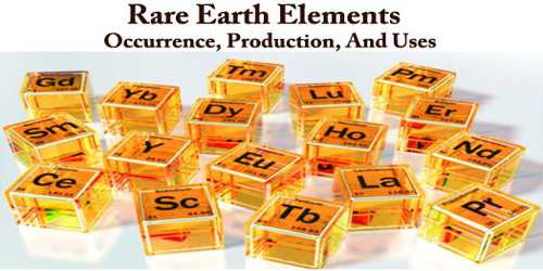 Rare Earth Elements – Occurrence, Production, And Uses
