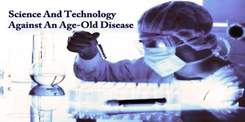 Science And Technology Against An Age-Old Disease
