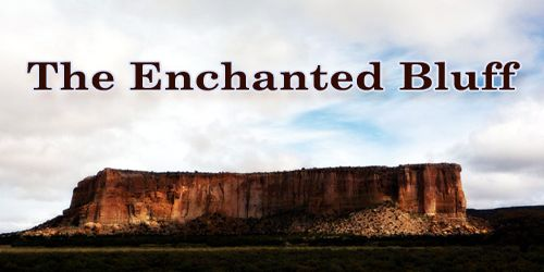 The Enchanted Bluff